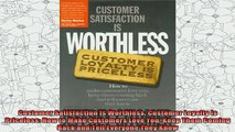 best book  Customer Satisfaction Is Worthless Customer Loyalty Is Priceless How to Make Customers
