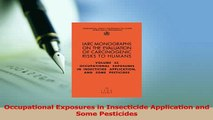 Download  Occupational Exposures in Insecticide Application and Some Pesticides PDF Online