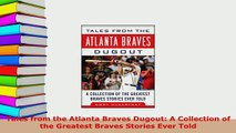 PDF  Tales from the Atlanta Braves Dugout A Collection of the Greatest Braves Stories Ever  Read Online
