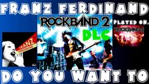 Franz Ferdinand - Do You Want To - Rock Band 2 DLC Expert Full Band (May 5th, 2009)
