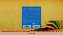 PDF  Haunted Baseball Ghosts Curses Legends And Eerie Events Free Books