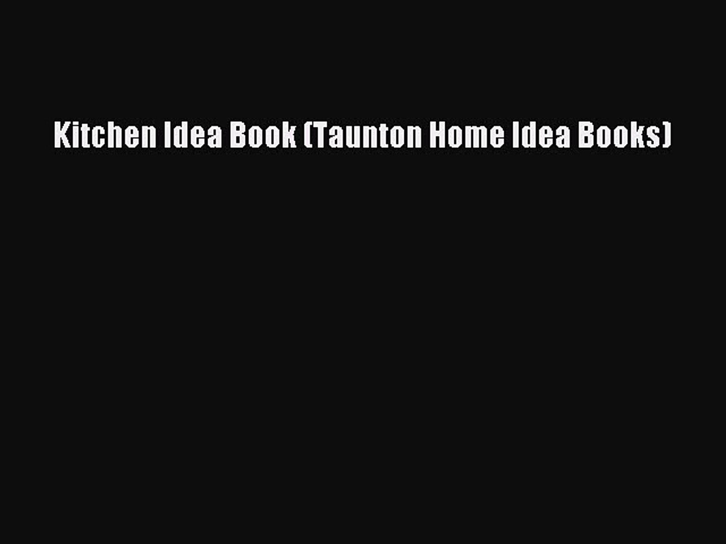 Download Kitchen Idea Book Taunton Home Idea Books Pdf Online