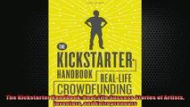 FREE DOWNLOAD  The Kickstarter Handbook RealLife Success Stories of Artists Inventors and Entrepreneurs  DOWNLOAD ONLINE