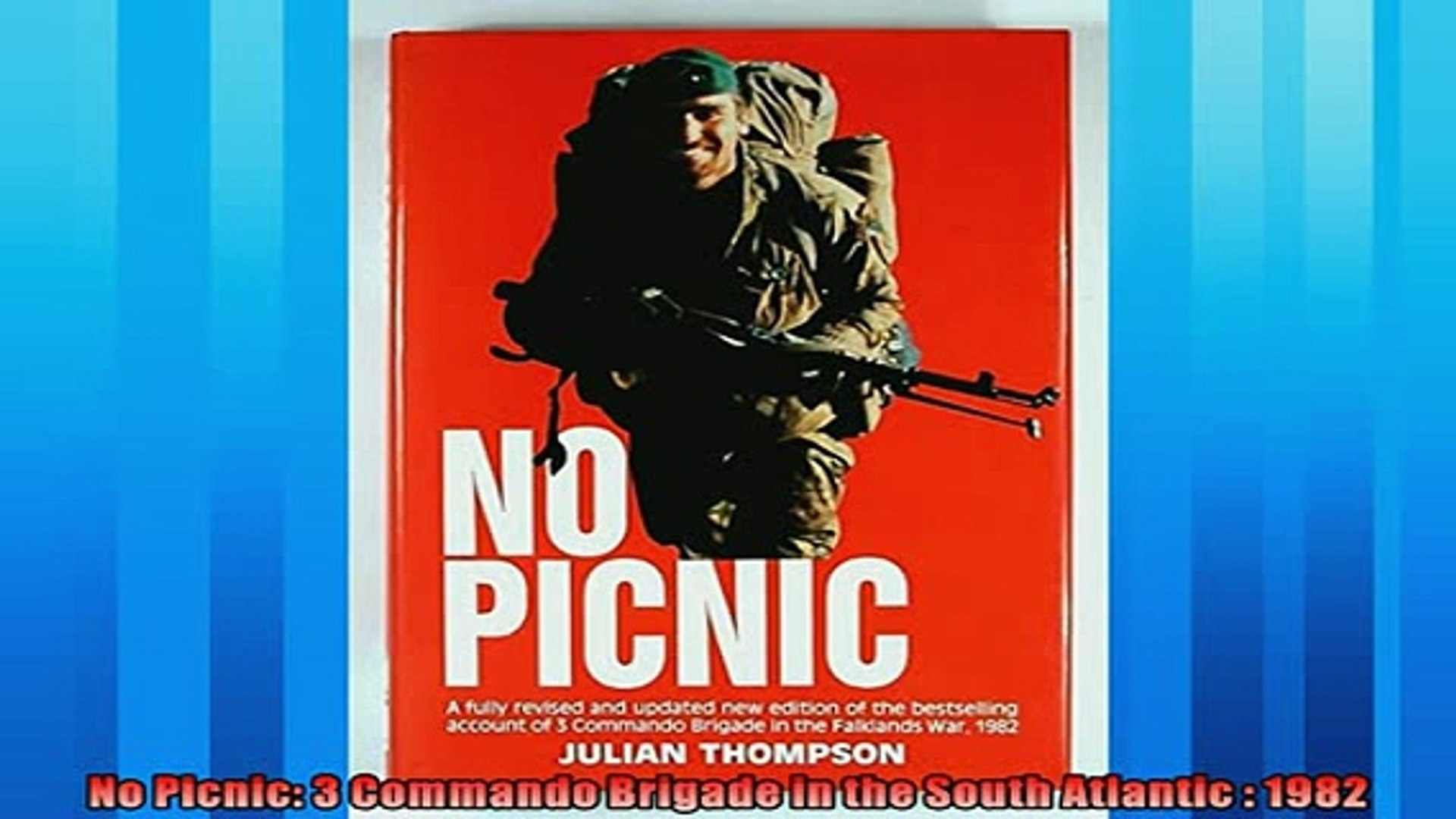 One of the best  No Picnic 3 Commando Brigade in the South Atlantic  1982