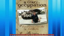 Free book  A Crazy Occupation Eyewitness to the Intifada