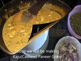 How to make Kaju Paneer Gravy (Cashew nut and Cottage cheese gravy)