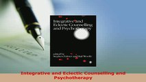 PDF  Integrative and Eclectic Counselling and Psychotherapy PDF Book Free