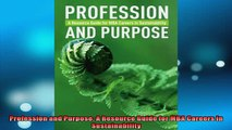 READ book  Profession and Purpose A Resource Guide for MBA Careers in Sustainability  BOOK ONLINE