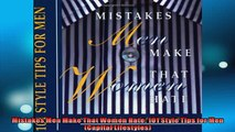 FREE PDF  Mistakes Men Make That Women Hate 101 Style Tips for Men Capital Lifestyles  DOWNLOAD ONLINE