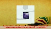 PDF  Rational Emotive Behaviour Therapy Theoretical Developments Advancing Theory in Therapy Ebook