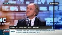 """Le parti pris d'Hervé Gattegno: """"Le FN n'a plus de problème d'argent, il a des problèmes avec l'argent !""""- 06/05"""