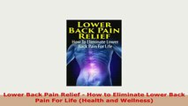 PDF  Lower Back Pain Relief  How to Eliminate Lower Back Pain For Life Health and Wellness PDF Book Free