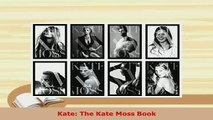 Download  Kate The Kate Moss Book Download Full Ebook