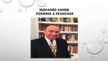 Mohamed Ahmed- Forming a Franchise