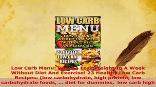 Download  Low Carb Menu How To Lose Weight In A Week Without Diet And Exercise 23 Healthy Low Carb Read Online