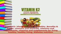 Download  Vitamin K2 Vitamin For Living Healthy Benefits  Foods vitamins and minerals vitamins Free Books