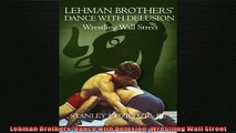 FREE PDF  Lehman Brothers Dance with Delusion Wrestling Wall Street  DOWNLOAD ONLINE