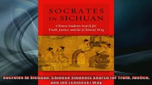 Downlaod Full PDF Free  Socrates in Sichuan Chinese Students Search for Truth Justice and the Chinese Way Online Free