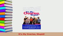 PDF  Its My Ovaries Stupid Read Full Ebook
