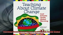 DOWNLOAD FREE Ebooks  Teaching About Climate Change Cool Schools Tackle Global Warming Green Teacher Full Ebook Online Free