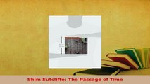 Download  Shim Sutcliffe The Passage of Time Read Online