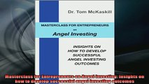 READ book  Masterclass for Entrepreneurs on Angel Investing Insights on how to develop successful Full EBook