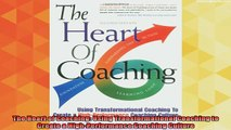 read here  The Heart of Coaching Using Transformational Coaching to Create a HighPerformance