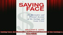 READ THE NEW BOOK   Saving Face An Alternative and Personal Account of the Savings  Loan Crisis  FREE BOOOK ONLINE