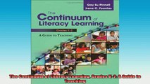 READ FREE FULL EBOOK DOWNLOAD  The Continuum of Literacy Learning Grades K2 A Guide to Teaching Full Ebook Online Free