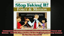 READ book  Companion Classroom Activities for Stop Faking It Force and Motion  PB295X Stop Faking Full Free