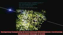 READ THE NEW BOOK   Navigating Complexity in International Development Facilitating Sustainable Change at  FREE BOOOK ONLINE