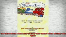 DOWNLOAD FREE Ebooks  The Smart Brain Train How to Keep Your Childs Brain Healthy and Wise Full Ebook Online Free