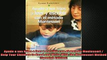 READ book  Ayude a sus hijos a leer y escribir con el metodo Montessori  Help Your Children to Read Full Free