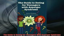 READ FREE FULL EBOOK DOWNLOAD  The Guide to Dating for Teenagers With Asperger Syndrome Full EBook