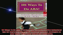 READ book  101 Ways To Do ABA Practical and amusing positive behavioral tips for implementing Full EBook