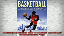 READ book  Basketball The Complete Guide To Basketball  Level Up Your Basketball Game In 7 Days Full Free