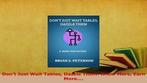 PDF  Dont Just Wait Tables Dazzle Them Know More Earn More Read Online