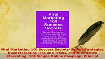 PDF  Viral Marketing 100 Success Secrets Secret Strategies Buzz Marketing Tips and Tricks and Download Full Ebook