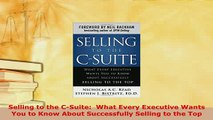 PDF  Selling to the CSuite  What Every Executive Wants You to Know About Successfully Selling Free Books