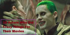 10 Actors Who Did Craziest Things To Prepare For Their Movies