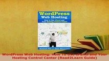 Download  WordPress Web Hosting How To Use cPanel and Your Hosting Control Center Read2Learn Free Books