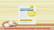 Download  Successful Mentoring in a Week Teach Yourself Free Books