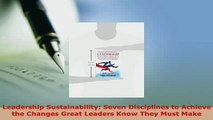 PDF  Leadership Sustainability Seven Disciplines to Achieve the Changes Great Leaders Know Free Books