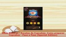 Download  Nikas Bakerys  Recetas de Cupcakes Como preparar Cupcakes  Paso a Paso Spanish Read Online