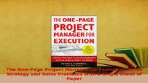 PDF  The OnePage Project Manager for Execution Drive Strategy and Solve Problems with a Download Full Ebook