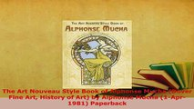 Download  The Art Nouveau Style Book of Alphonse Mucha Dover Fine Art History of Art by Alphonse Download Full Ebook