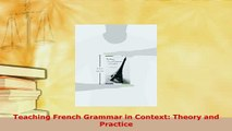 PDF  Teaching French Grammar in Context Theory and Practice Download Online