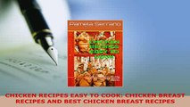 Download  CHICKEN RECIPES EASY TO COOK CHICKEN BREAST RECIPES AND BEST CHICKEN BREAST RECIPES PDF Book Free