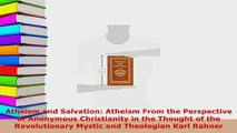 PDF  Atheism and Salvation Atheism From the Perspective of Anonymous Christianity in the Free Books