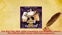 PDF  The Big Title NBA 2000 Champion Los Angeles Lakers The Official NBA Finals 2000 Read Online